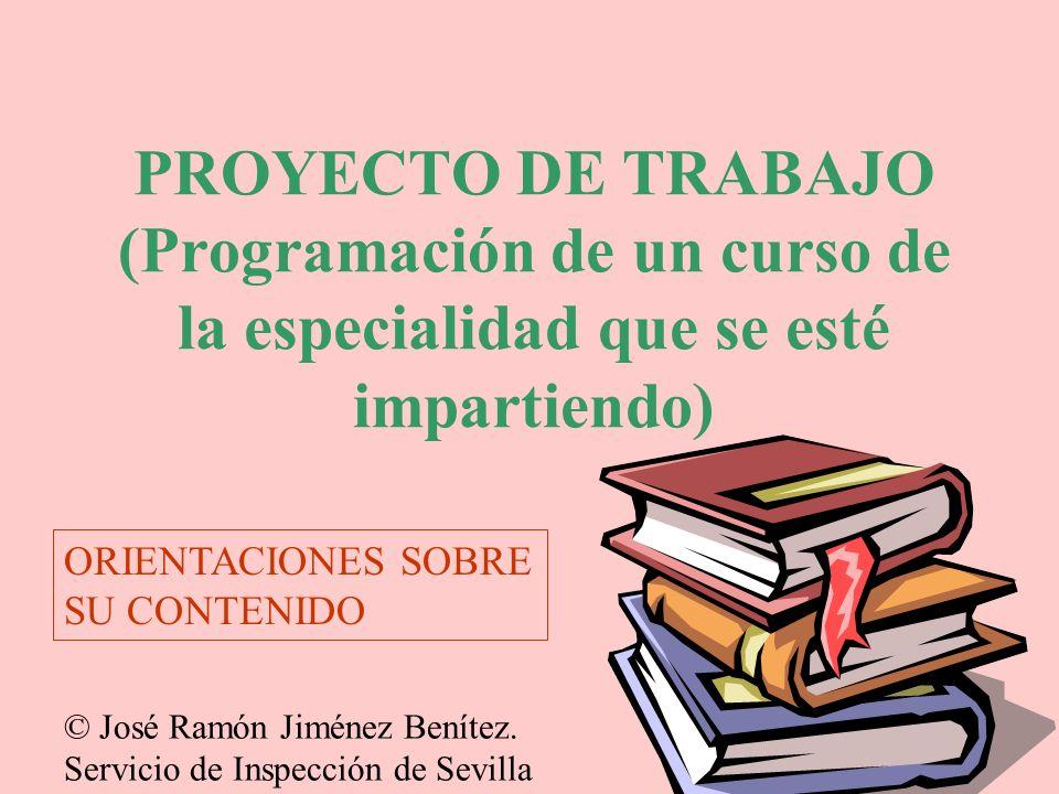 PROYECTO DE TRABAJO (Programación de un curso de la especialidad que se esté impartiendo)