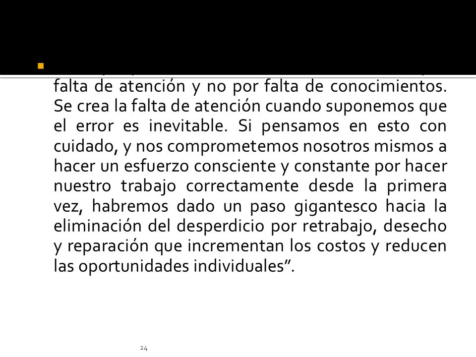 La mayor parte del error humano está causado por falta de atención y no por falta de conocimientos.