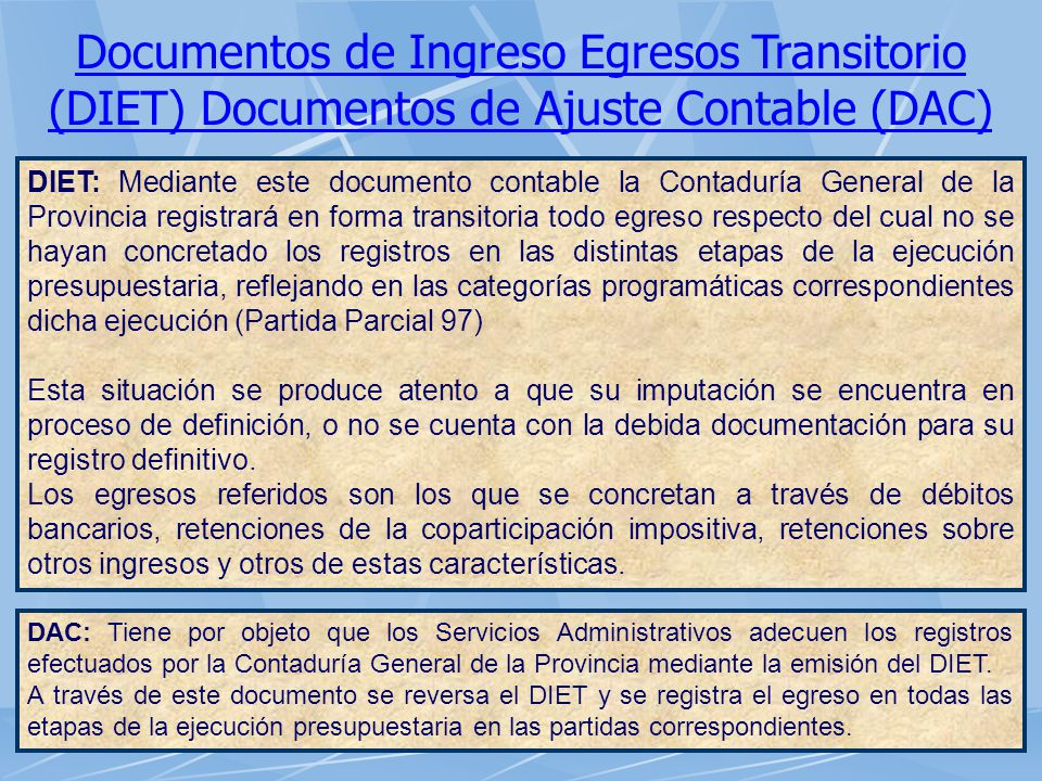 Documentos de Ingreso Egresos Transitorio (DIET) Documentos de Ajuste Contable (DAC)