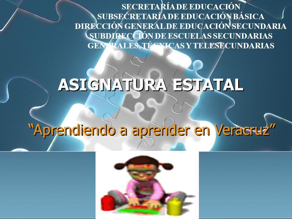 ASIGNATURA ESTATAL Aprendiendo a aprender en Veracruz