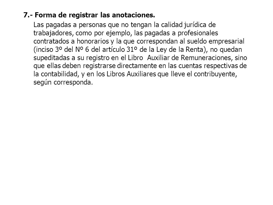 7.- Forma de registrar las anotaciones.