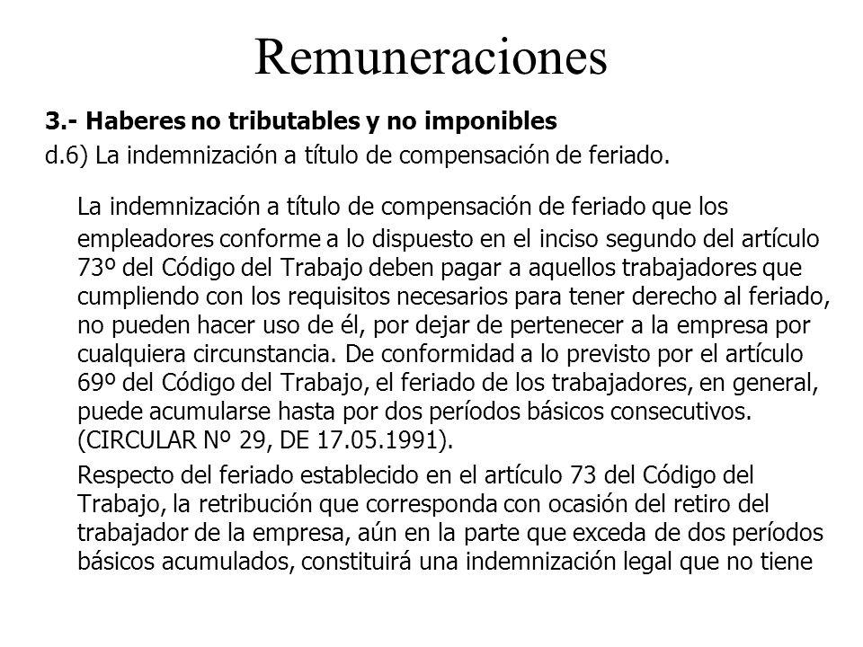 Remuneraciones 3.- Haberes no tributables y no imponibles. d.6) La indemnización a título de compensación de feriado.