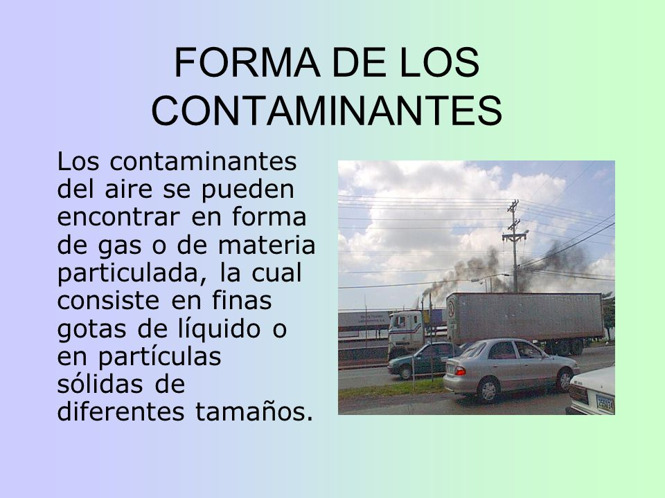 FORMA DE LOS CONTAMINANTES