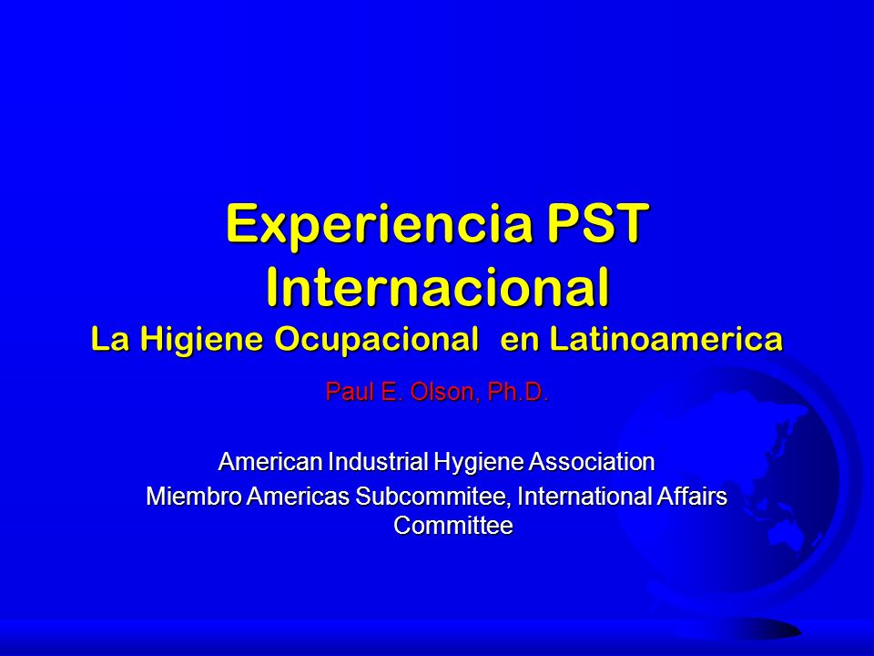Experiencia PST Internacional La Higiene Ocupacional en Latinoamerica