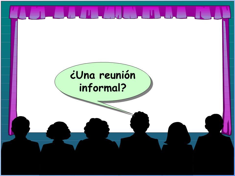 ¿Una reunión informal