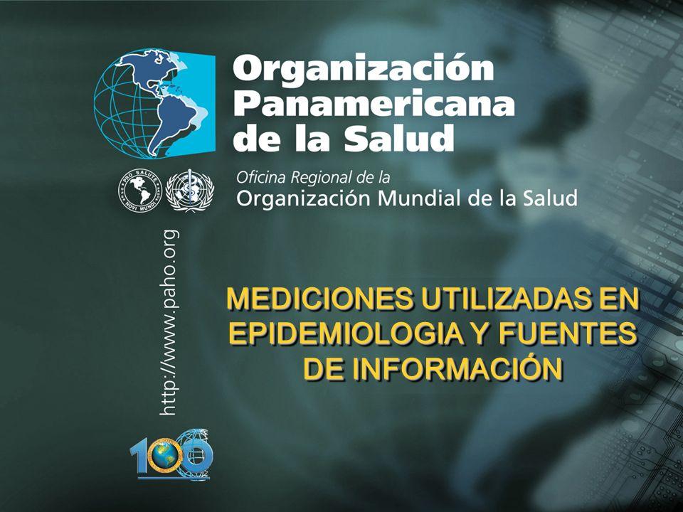 MEDICIONES UTILIZADAS EN EPIDEMIOLOGIA Y FUENTES DE INFORMACIÓN
