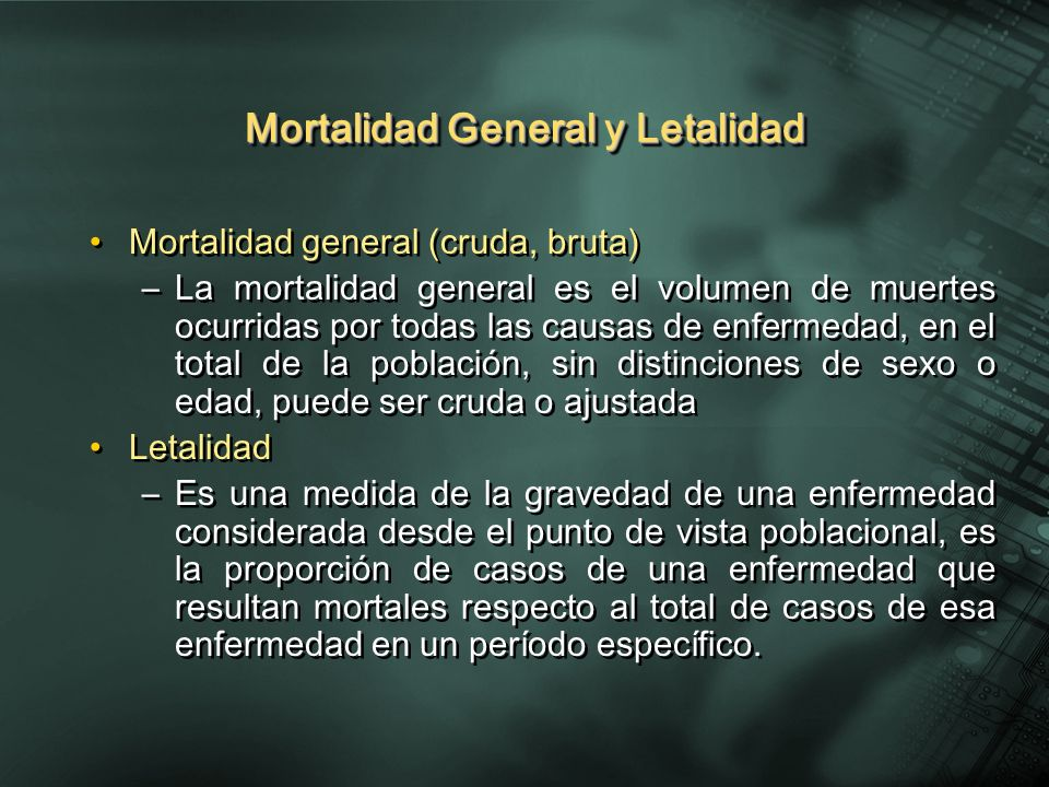 Mortalidad General y Letalidad