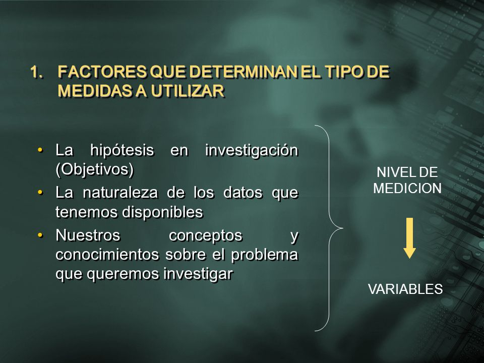FACTORES QUE DETERMINAN EL TIPO DE MEDIDAS A UTILIZAR