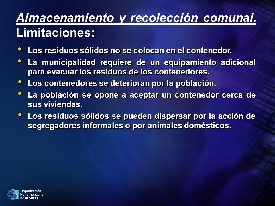 Almacenamiento y recolección comunal. Limitaciones: