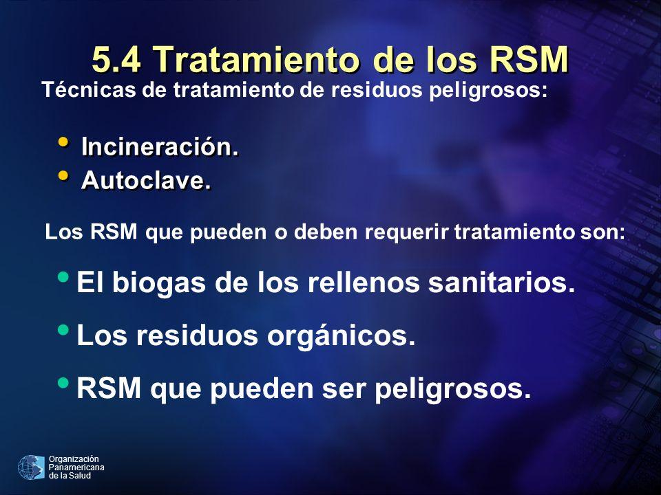 5.4 Tratamiento de los RSM El biogas de los rellenos sanitarios.