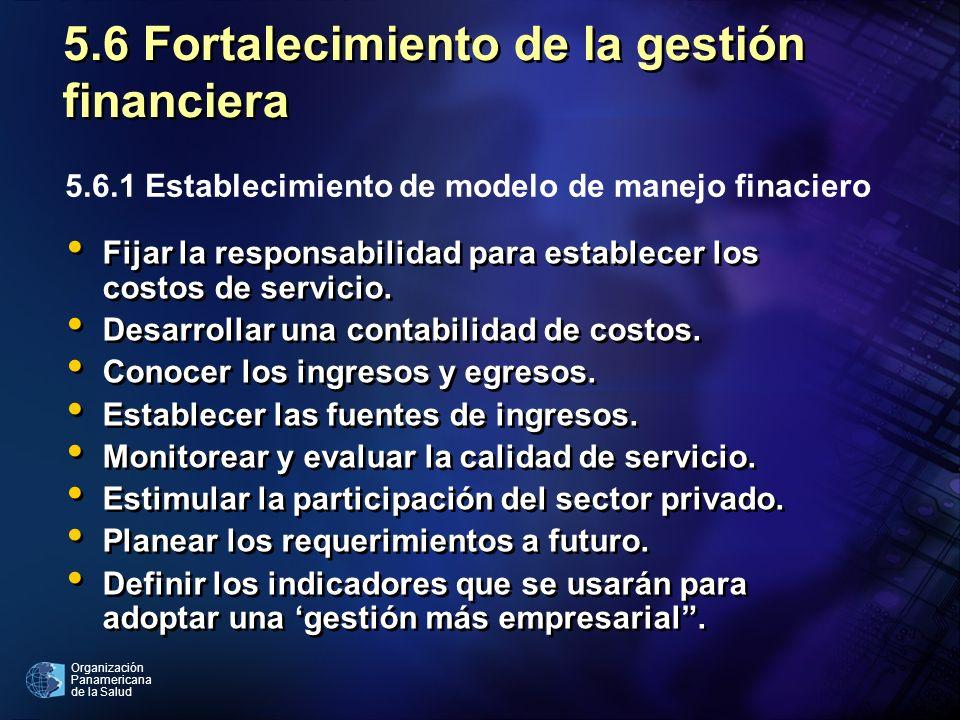 5.6 Fortalecimiento de la gestión financiera