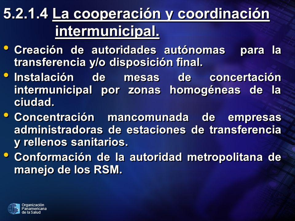 5.2.1.4 La cooperación y coordinación intermunicipal.