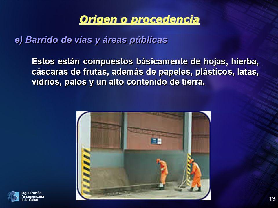 Origen o procedencia e) Barrido de vías y áreas públicas
