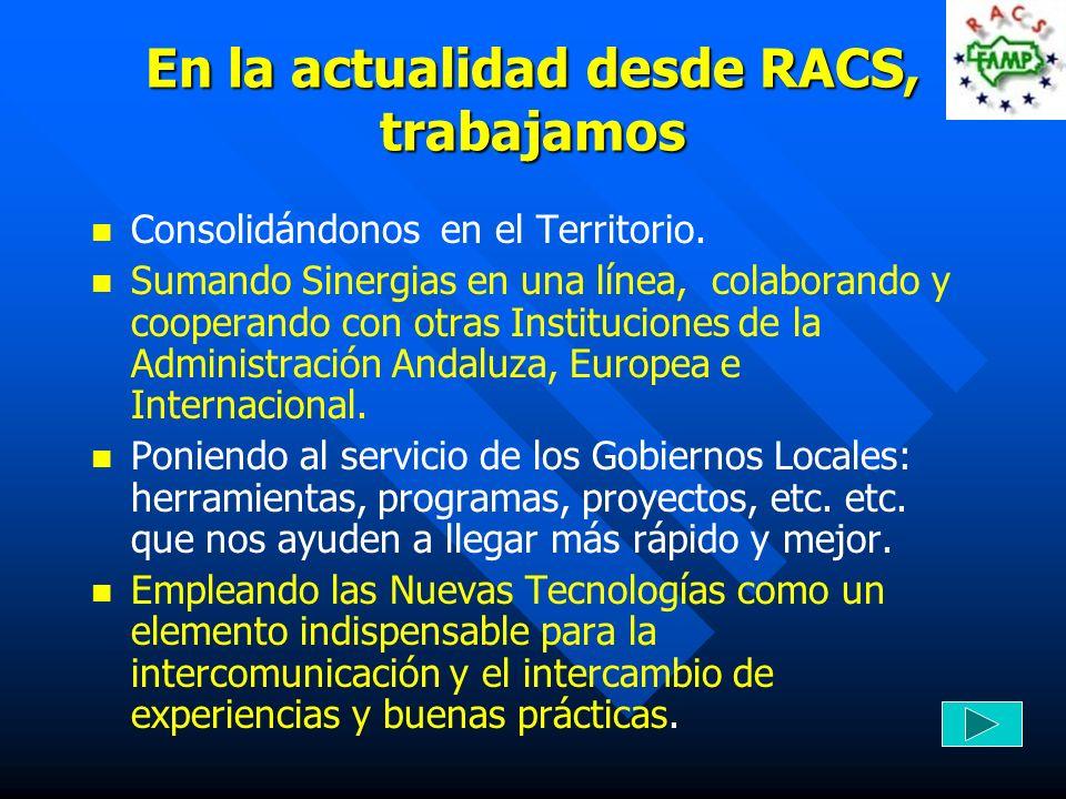 En la actualidad desde RACS, trabajamos