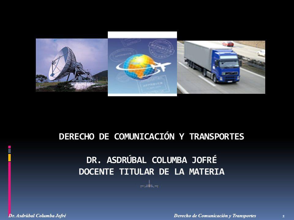 DERECHO DE COMUNICACIÓN Y TRANSPORTES DR