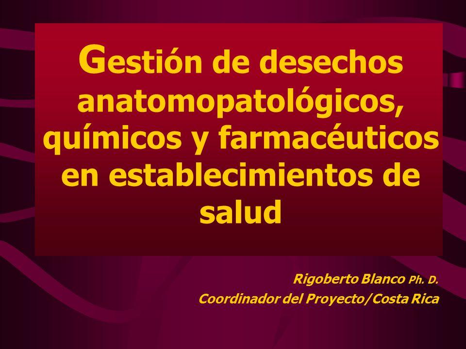 Rigoberto Blanco Ph. D. Coordinador del Proyecto/Costa Rica