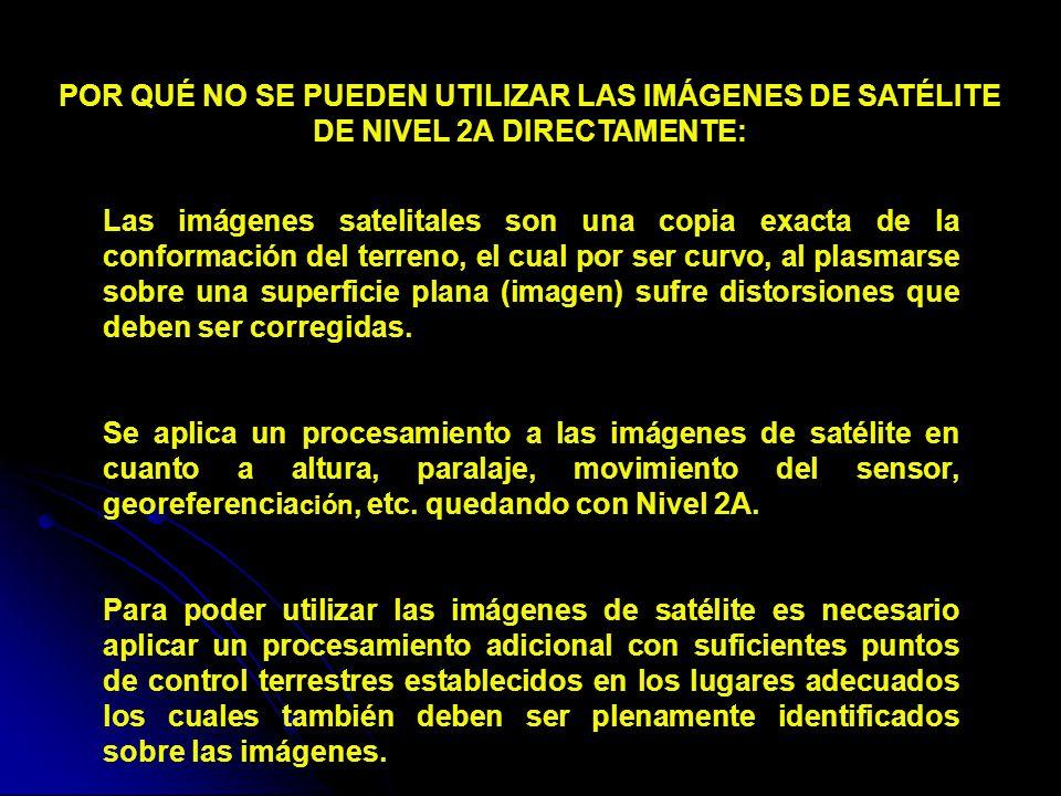 POR QUÉ NO SE PUEDEN UTILIZAR LAS IMÁGENES DE SATÉLITE DE NIVEL 2A DIRECTAMENTE: