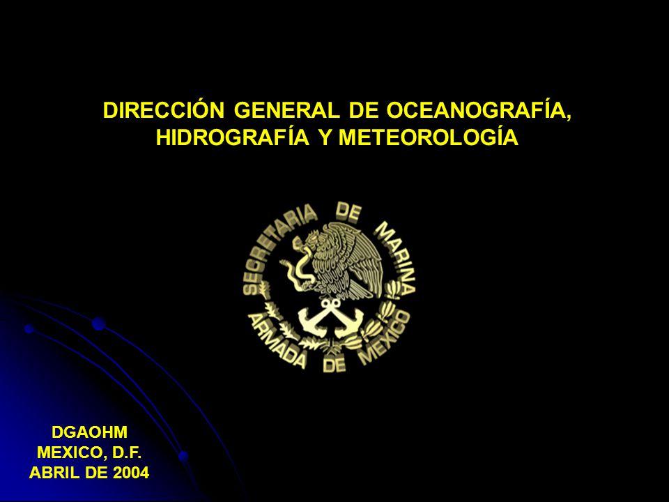 DIRECCIÓN GENERAL DE OCEANOGRAFÍA, HIDROGRAFÍA Y METEOROLOGÍA