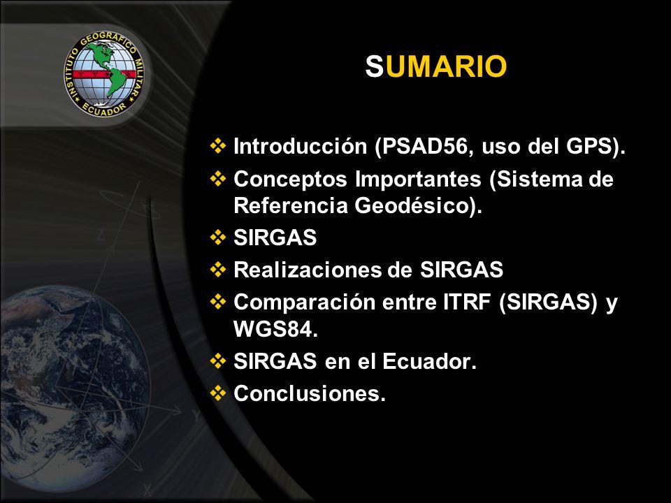 SUMARIO Introducción (PSAD56, uso del GPS).