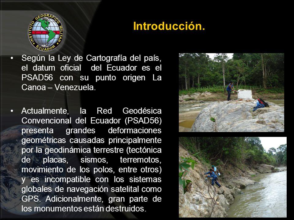 Introducción. Según la Ley de Cartografía del país, el datum oficial del Ecuador es el PSAD56 con su punto origen La Canoa – Venezuela.