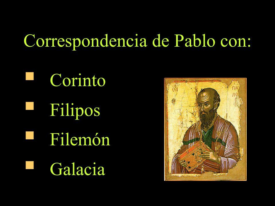 Correspondencia de Pablo con: Corinto Filipos Filemón Galacia