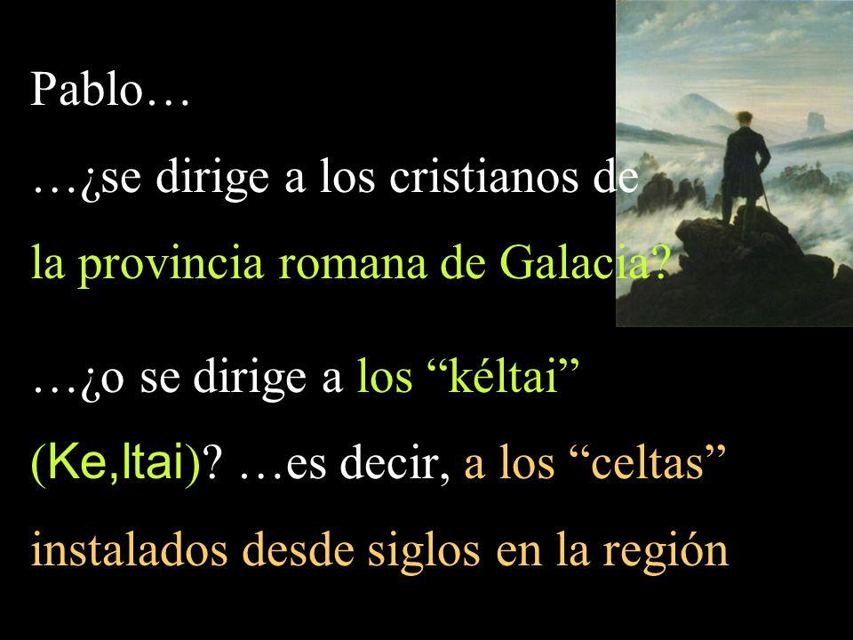 …¿se dirige a los cristianos de la provincia romana de Galacia