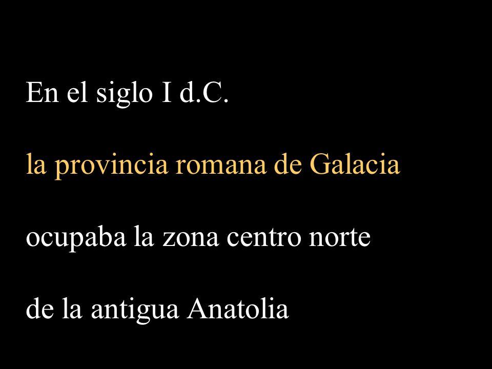 En el siglo I d.C. la provincia romana de Galacia.