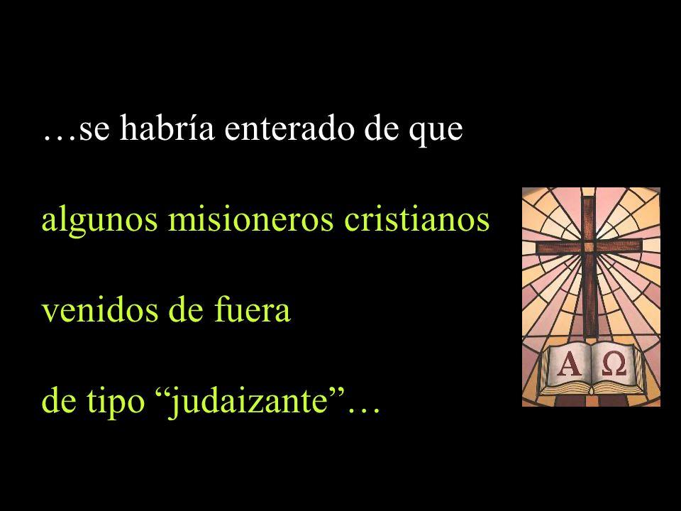…se habría enterado de que algunos misioneros cristianos