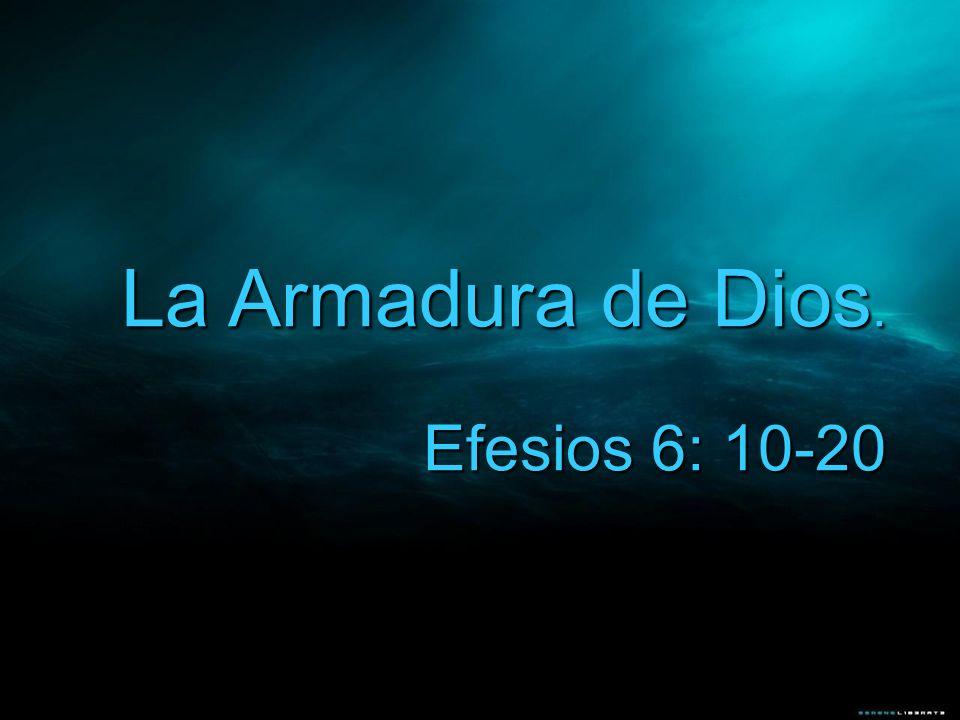 La Armadura de Dios. Efesios 6: 10-20