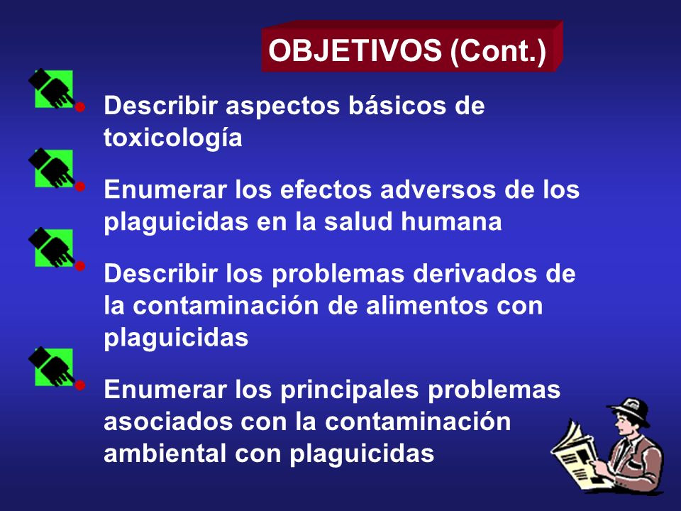 OBJETIVOS (Cont.) Describir aspectos básicos de toxicología
