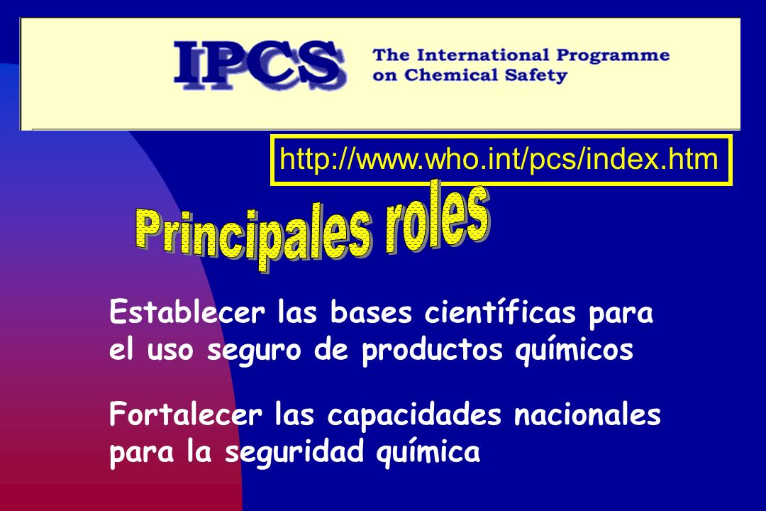 Principales roles http://www.who.int/pcs/index.htm