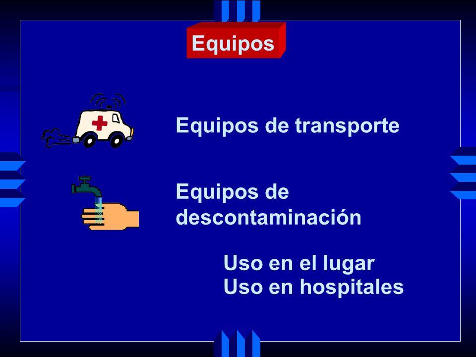 Equipos Equipos de transporte Equipos de descontaminación Uso en el lugar Uso en hospitales