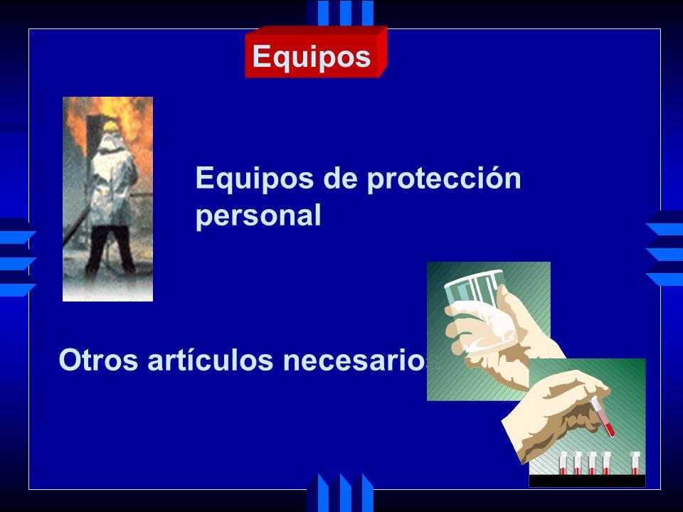 Equipos Equipos de protección personal Otros artículos necesarios