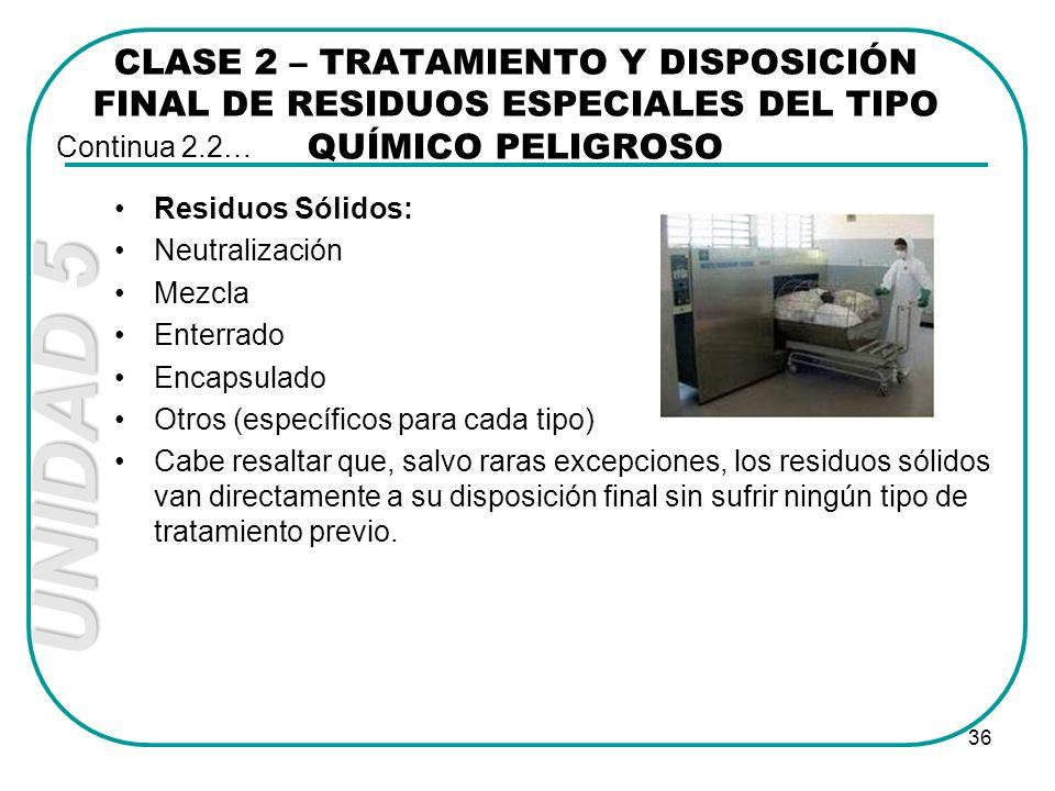 CLASE 2 – TRATAMIENTO Y DISPOSICIÓN FINAL DE RESIDUOS ESPECIALES DEL TIPO QUÍMICO PELIGROSO