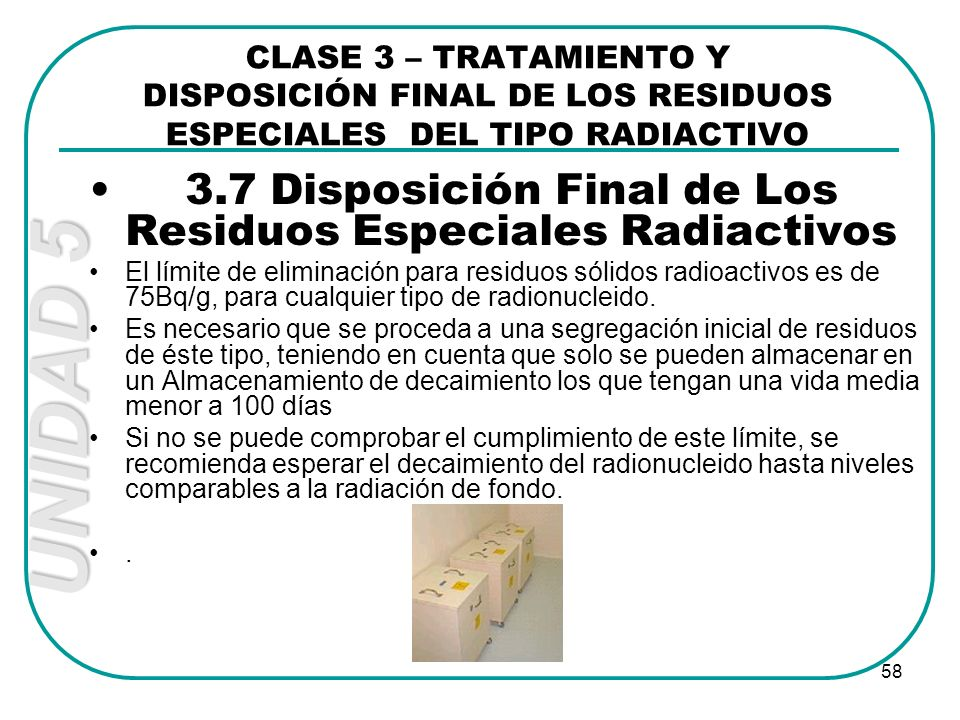 3.7 Disposición Final de Los Residuos Especiales Radiactivos