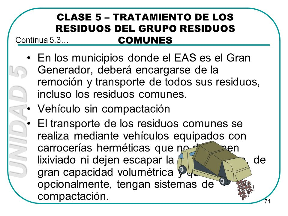 CLASE 5 – TRATAMIENTO DE LOS RESIDUOS DEL GRUPO RESIDUOS COMUNES