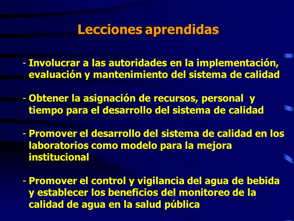 Lecciones aprendidasInvolucrar a las autoridades en la implementación, evaluación y mantenimiento del sistema de calidad.