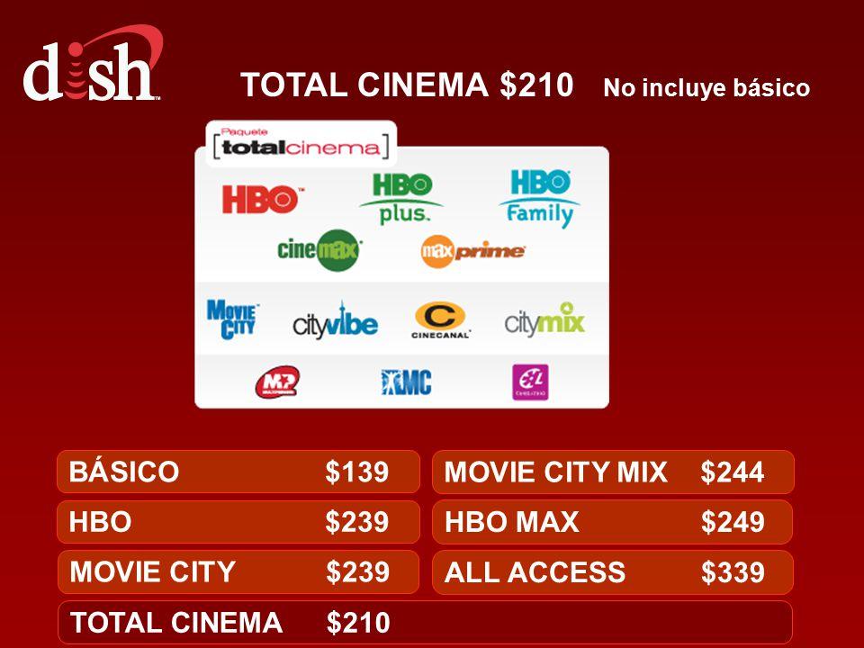 TOTAL CINEMA $210 No incluye básico