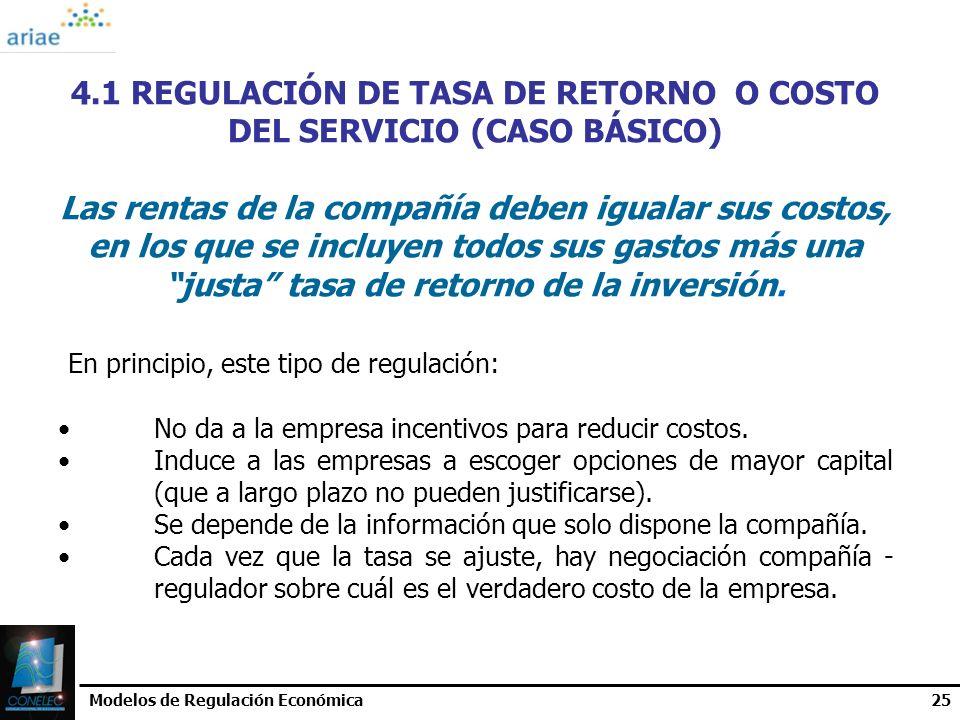 4.1 REGULACIÓN DE TASA DE RETORNO O COSTO DEL SERVICIO (CASO BÁSICO)