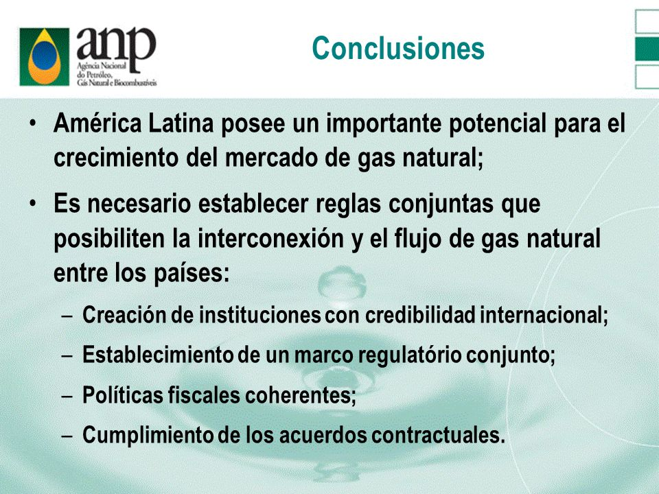 Conclusiones América Latina posee un importante potencial para el crecimiento del mercado de gas natural;