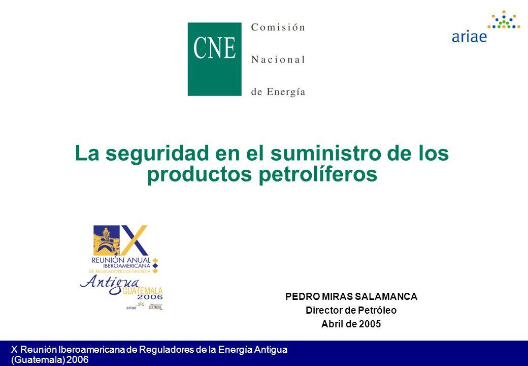 PEDRO MIRAS SALAMANCA Director de Petróleo Abril de 2005