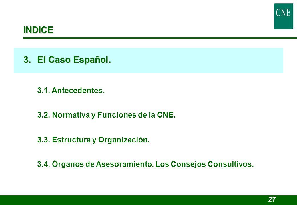 INDICE 3. El Caso Español. 3.2. Normativa y Funciones de la CNE.