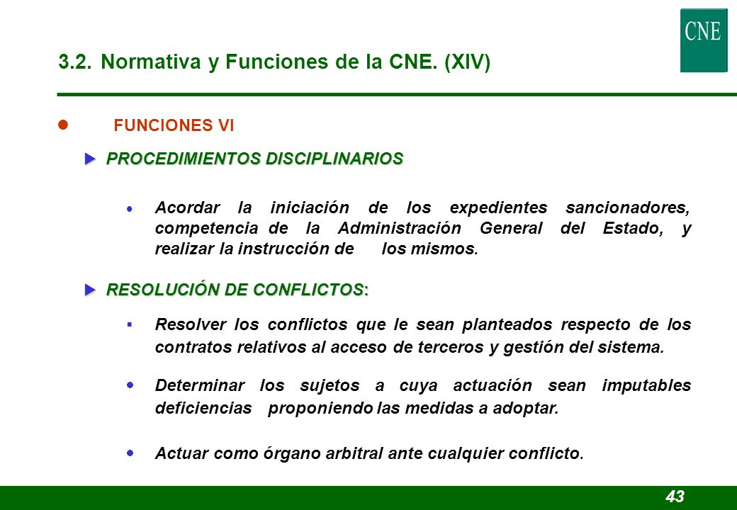 3.2. Normativa y Funciones de la CNE. (XIV)