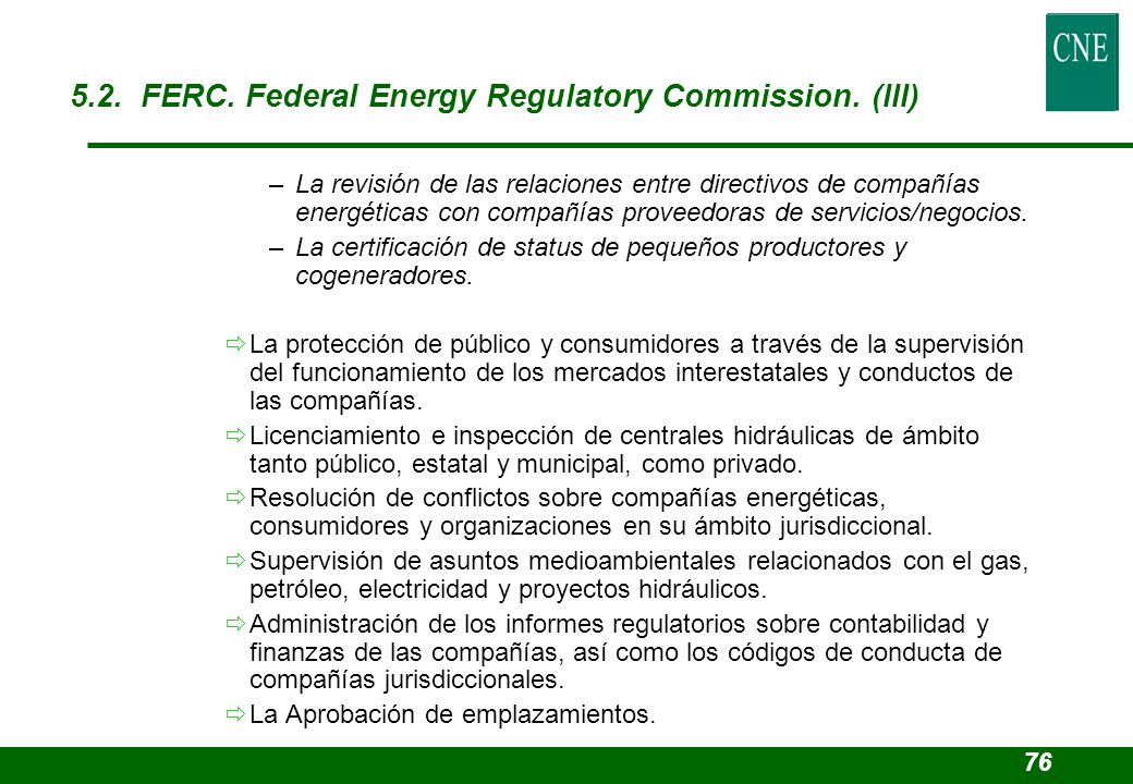 5.2. FERC. Federal Energy Regulatory Commission. (III)