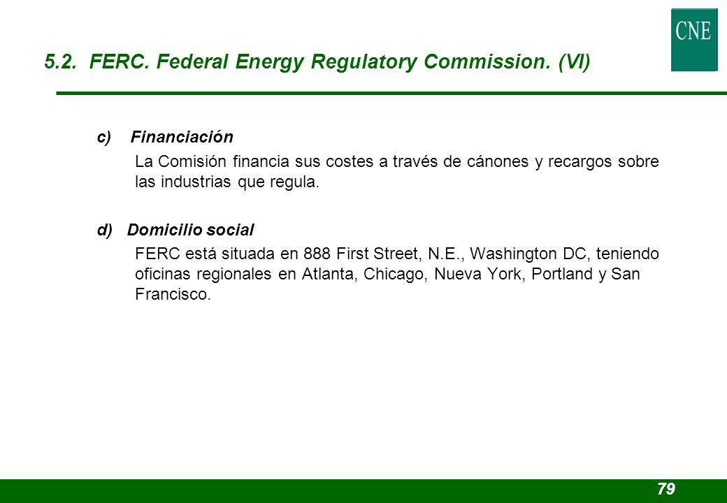 5.2. FERC. Federal Energy Regulatory Commission. (VI)