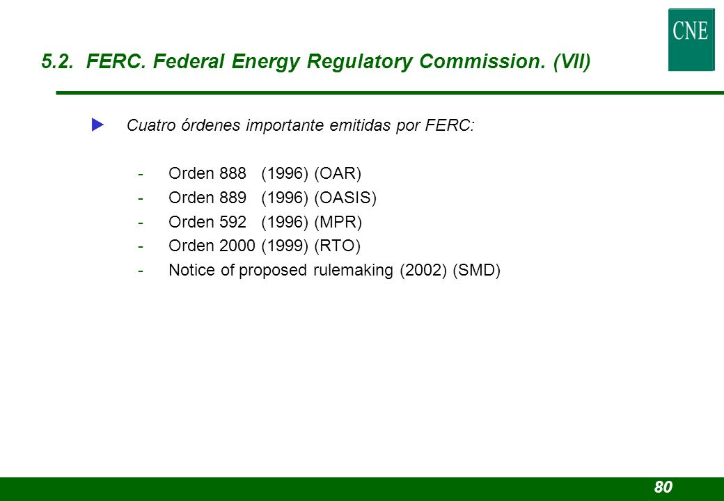 5.2. FERC. Federal Energy Regulatory Commission. (VII)