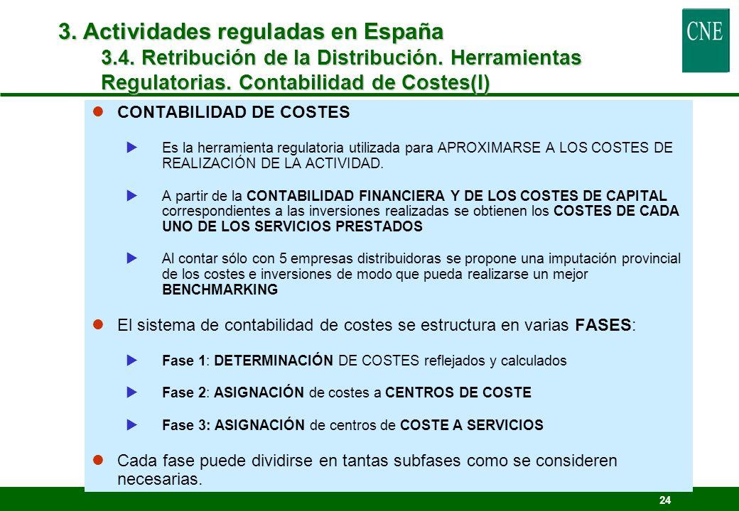 3. Actividades reguladas en España 3.4. Retribución de la Distribución. Herramientas Regulatorias. Contabilidad de Costes(I)