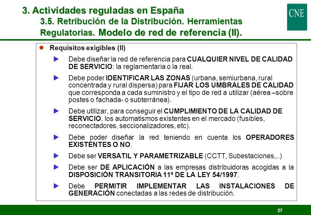 3. Actividades reguladas en España 3.5. Retribución de la Distribución. Herramientas Regulatorias. Modelo de red de referencia (II).