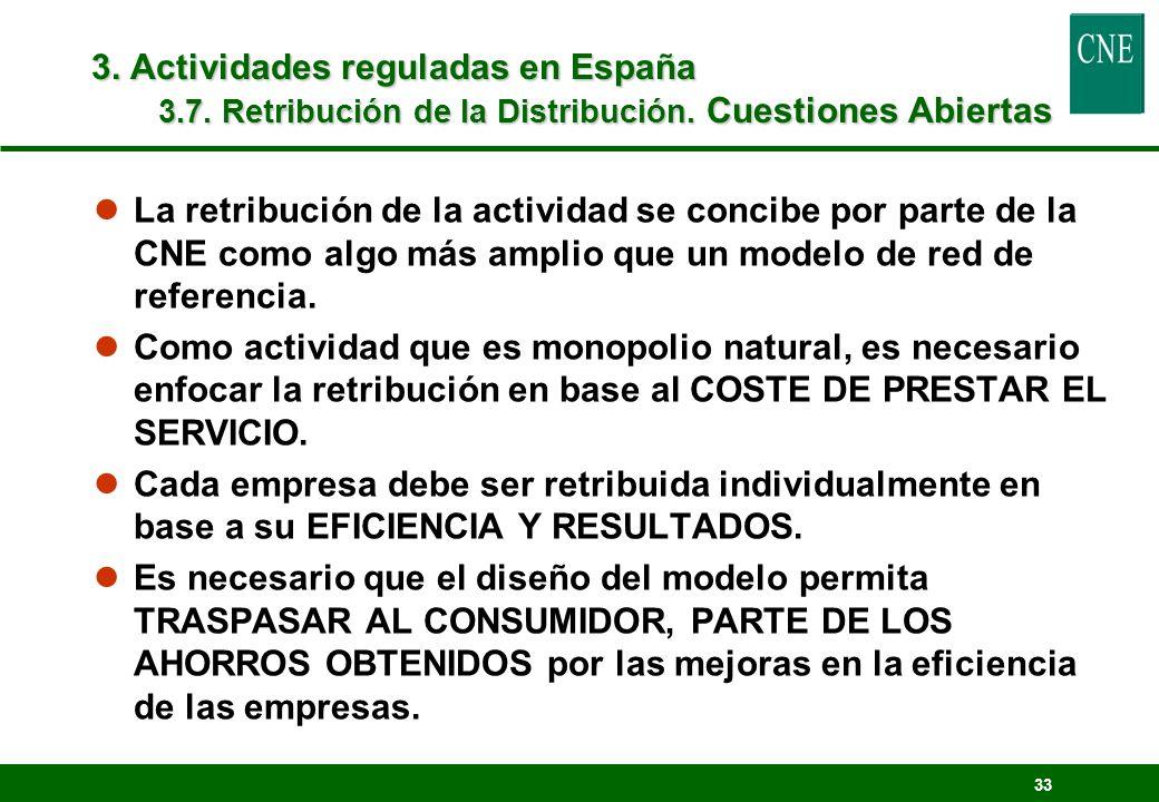3. Actividades reguladas en España 3.7. Retribución de la Distribución. Cuestiones Abiertas
