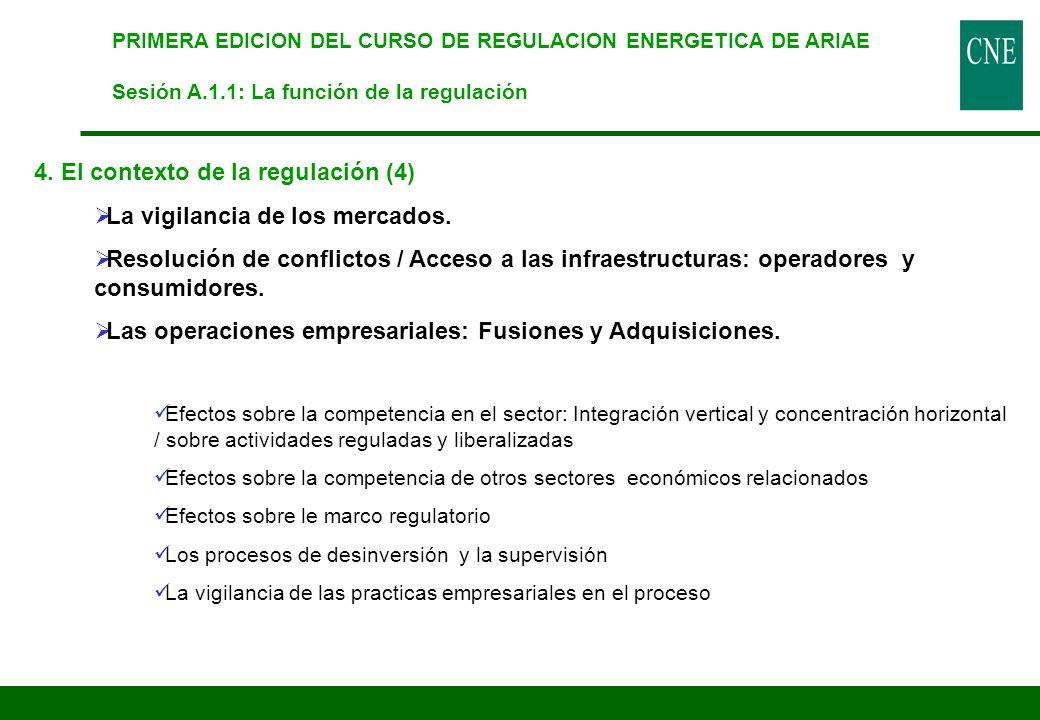 4. El contexto de la regulación (4) La vigilancia de los mercados.